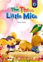 The Three Little Mice ebook by Lily Erlic