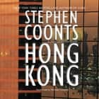 Hong Kong audiobook by Stephen Coonts