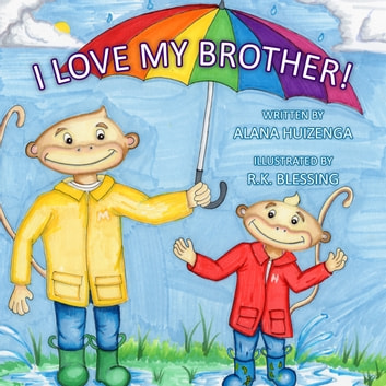 I Love My Brother ebook by Alana Huizenga