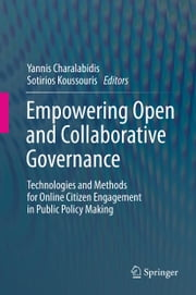 Empowering Open and Collaborative Governance - Technologies and Methods for Online Citizen Engagement in Public Policy Making ebook by