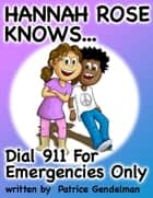 Dial 911 For Emergencies Only ebook by Patrice Gendelman