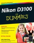 Nikon D3100 For Dummies ebook by Julie Adair King