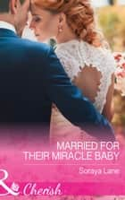 Married For Their Miracle Baby (Mills & Boon Cherish) ebook by Soraya Lane