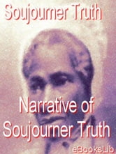 The Narrative of Soujourner Truth ebook by Truth, Sojourner