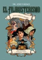 El Filibusterismo Comics ebook by Jose Rizal, Grace R. Miranda, Leonardo Giron