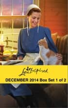 Love Inspired December 2014 - Box Set 1 of 2 ebook by Arlene James,Patricia Davids,Brenda Minton,Deb Kastner