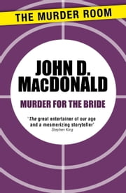 Murder for the Bride ebook by John D. MacDonald