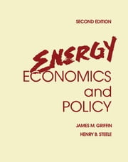 Energy Economics and Policy ebook by Griffin, James M.
