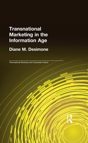 Transnational Marketing in the Information Age ebook by Diane M. Desimone