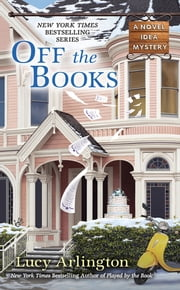 Off the Books ebook by Lucy Arlington