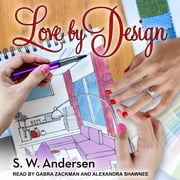 Love By Design audiobook by S.W. Andersen