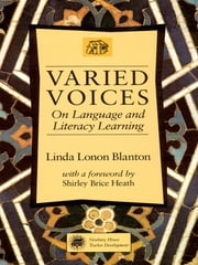 Varied Voices - On Language and Literacy Learning ebook by Linda Lonon Blanton