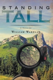 Standing Tall ebook by William Wardlaw