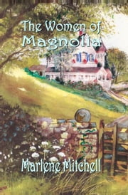 The Women of Magnolia ebook by Marlene Mitchell