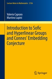 Introduction to Sofic and Hyperlinear Groups and Connes' Embedding Conjecture ebook by Valerio Capraro,Martino Lupini,Vladimir Pestov