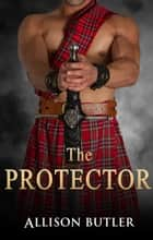 The Protector ebook by Allison Butler