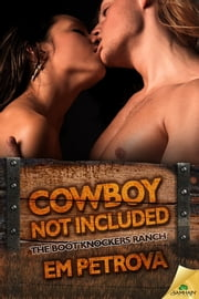 Cowboy Not Included ebook by Em Petrova