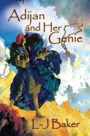 Adijan and Her Genie ebook by L-J Baker