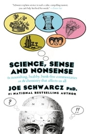 Science, Sense & Nonsense ebook by Dr. Joe Schwarcz