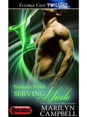 Serving Nicole (Passion's Portal, Book One) ebook by Marilyn Campbell