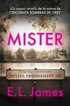 Mister (edición en castellano) eBook by E.L. James