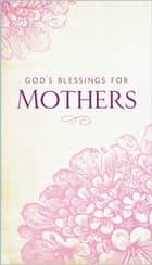 God's Blessings for Mothers ebook by Jack Countryman