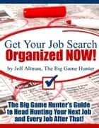 Get Your Job Search Organized NOW! ebook by Jeff Altman