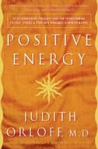 Positive Energy ebook by Judith Orloff