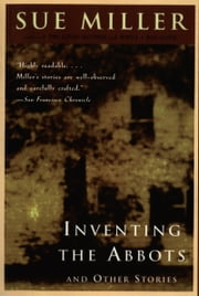 Inventing the Abbotts ebook by Sue Miller