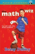 The Math Wiz eBook by Betsy Duffey, Janet Wilson