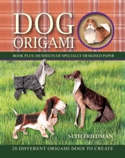 Dog Origami ebook by Seth Friedman
