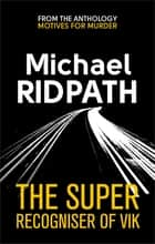 The Super Recogniser of Vik ekitaplar by Michael Ridpath