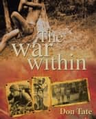 The War Within ebook by Don Tate