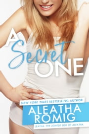 A Secret One ebook by Aleatha Romig