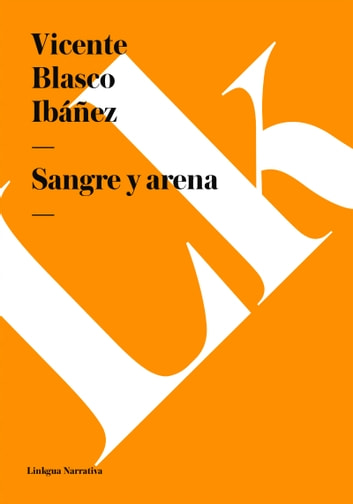 Sangre y arena ebook by Vicente Blasco Ibáñez