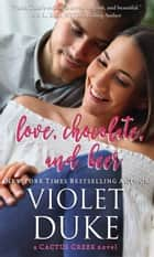 ebook Love, Chocolate, and Beer de Violet Duke