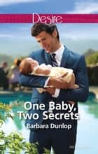 One Baby, Two Secrets ebook by BARBARA DUNLOP