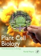 Plant Cell Biology - From Astronomy to Zoology ebook by Randy O. Wayne