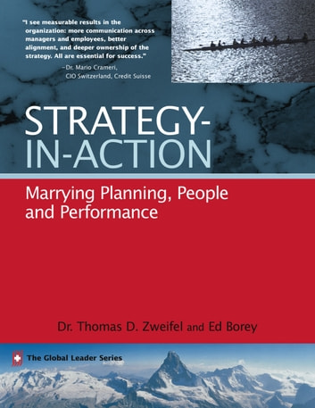 Strategy-in-Action - Marrying Planning, People and Performance ebook by Thomas D. Zweifel,Edward J. Borey
