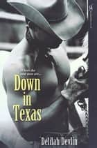Down In Texas ebook by Delilah Devlin