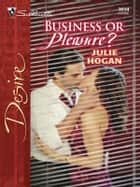 Business or Pleasure? ebook by Julie Hogan