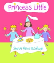 Princess Little ebook by Sharon Pierce McCullough