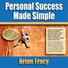 Personal Success Made Simple audiobook by Brian Tracy