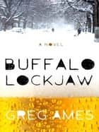 Buffalo Lockjaw ebook by Greg Ames