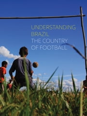Understanding Brazil, the contry of the football ebook by Mouzar Benedito, Phill Turner