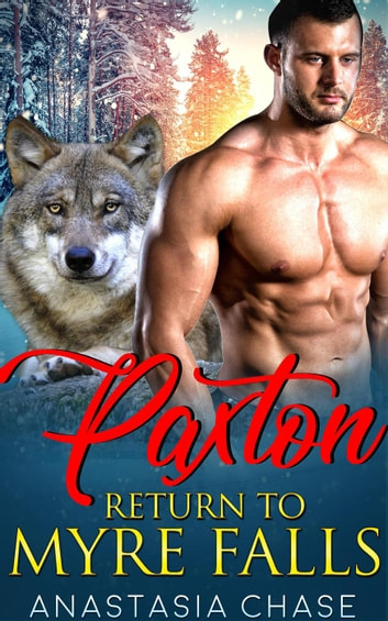 Paxton: Return to Myre Falls ebook by Anastasia Chase