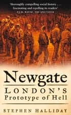 Newgate ebook by Stephen Halliday