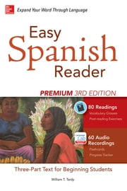 Easy Spanish Reader Premium, Third Edition - A Three-Part Reader for Beginning Students + 160 Minutes of Streaming Audio ebook by William Tardy
