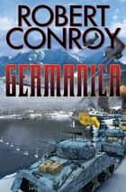 Germanica ebook de Robert Conroy