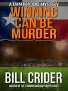 Winning Can Be Murder ebook by Bill Crider